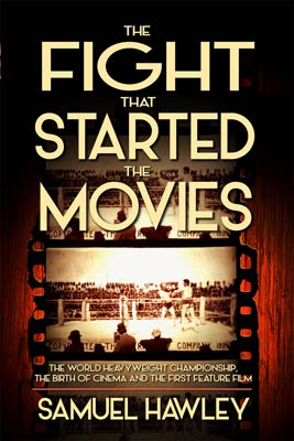 Hawley The-Fight-That-Started-the-Movies
