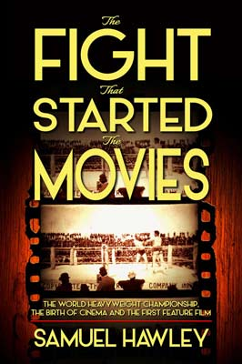 Samuel Hawley The Fight That Started the Movies